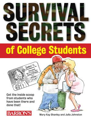Survival Secrets of College Students By Johnston, Julia/ Shanley, Mary Kay