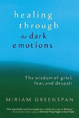 Healing Through the Dark Emotions By Greenspan, Miriam