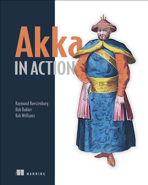 Akka in Action By Roestenburg, Raymond/ Bakker, Rob
